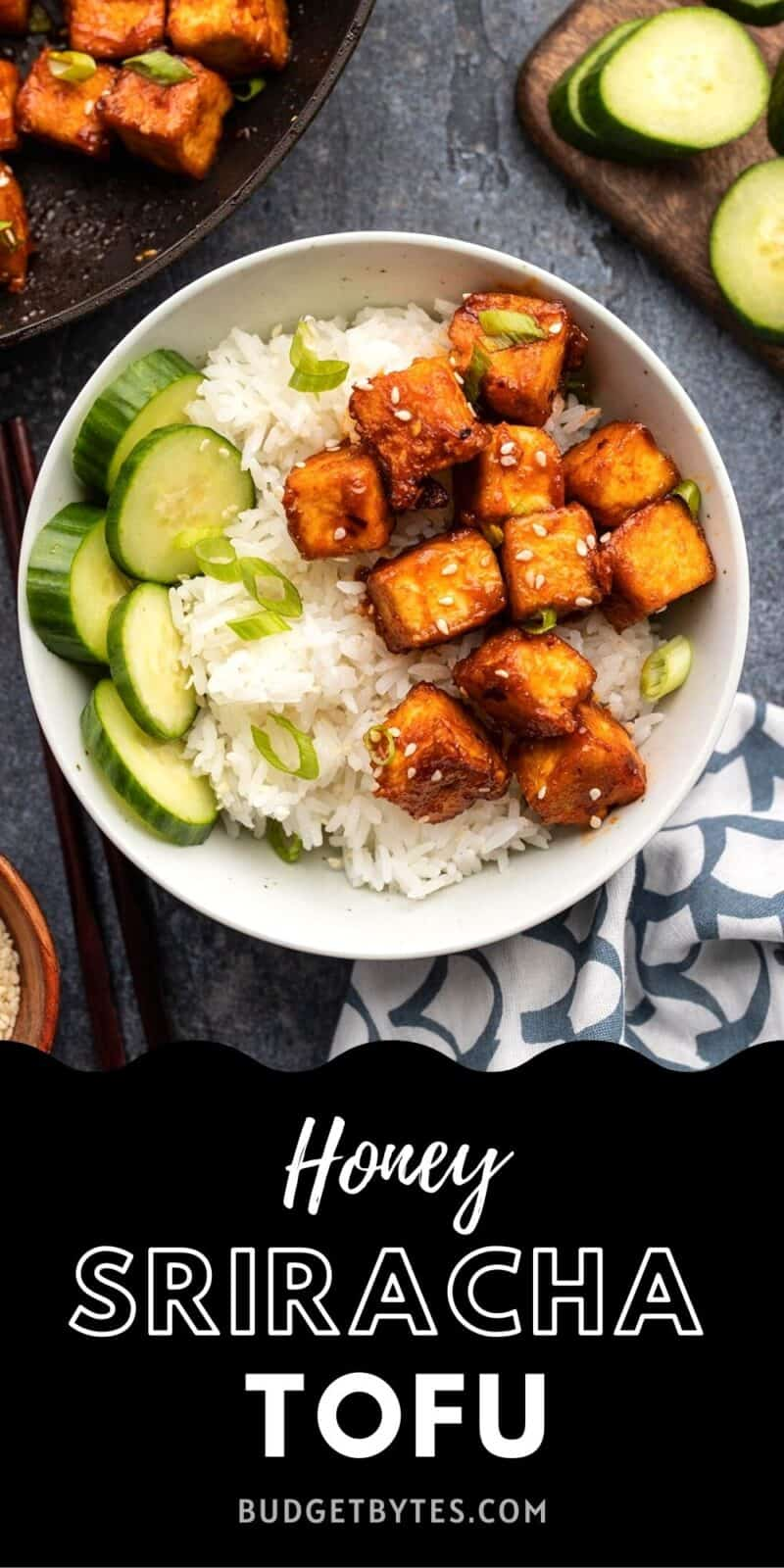 honey sriracha tofu in a bowl with rice and cucumber, title text at the bottom